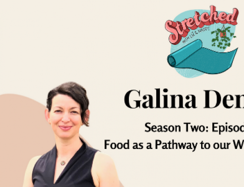 Food as a pathway to our whole selves – My interview on Stretched